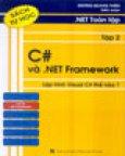 .NET Toàn Tập - Tập 2: C# Và.NET Framework - Lập Trình Visual C# Thế Nào? (Sách Tự Học)