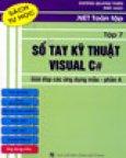. Net Toàn Tập - Tập 7: Sổ Tay Kỹ Thuật Visual C# - Giải Đáp Các Ứng Dụng Mẫu (Phần A)