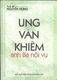 Ung Văn khiêm , Anh Ba Nội Vụ - Tuyển Tập Nguyên Hùng
