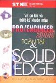 Vẽ Cơ Khí Và Thiết Kế Khuôn Mẫu - Thế Giới CAD- CAM : PRO / ENGINEER 2000i  Toàn Tập  Và SOLID EDGE