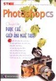 Photoshop CS Chuyên Đề Phục Chế Và Ghép Ảnh Nghệ Thuật ( Thế Giới Đồ Hoạ )