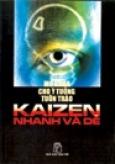 Kaizen Nhanh Và Dễ - Mở Khoá Cho Ý Tưởng Tuôn Trào