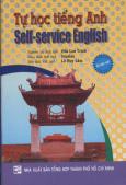 Tự Học Tiếng Anh - Self Service English (Ấn Bản Mới) - Kèm 1 CD