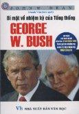 Bí Mật Về Nhiệm Kỳ Của Tổng Thống George W.Bush