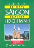 Hỏi Đáp Về Sài Gòn - Thành Phố Hồ Chí Minh - Tập 6: Kiến Trúc - Tín Ngưỡng