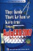 Thực Hành Thiết Kế Bản Vẽ Kiến Trúc Trong AutoCAD 2007 (Tập 2)