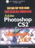 Các Bài Tập Thực Hành Thiết Kế Đồ Hoạ Thông Dụng Adobe Photoshop CS2 Và Adobe Illustrator CS2 (Hướng Dẫn Từng Bước - Chỉ Dẫn Bằng Hình Ảnh )