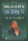 Những Câu Nói Bất Hủ Của Khổng Tử  (Tập 1) - Cái Đẹp Nhân Văn , Quan Hệ Với Cộng Đồng , Cuộc Đời Của Khổng Tử