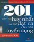 Toả Sáng Phỏng Vấn Tuyển Dụng - 201 Câu Hỏi Hay Nhất Có Thể Đặt Ra Cho Nhà Tuyển Dụng