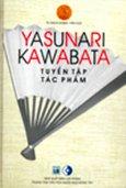 Tuyển Tập Tác Phẩm Yasunari Kawabata (Tủ Sách Nobel Văn Học )