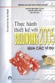 Thực Hành Thiết Kế Với Solidworks 2005 Qua Các Ví Dụ