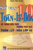 Sổ Tay Toán - Lý - Hoá 10 - Hệ Thống Kiến Thức & Phương Pháp Giải Toán - Lý - Hoá Lớp 10