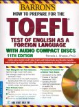 Barron's How To Prepare For The TOEFL Test of English as a Foreign Language (11TH Edition) - Dùng kèm 5 Đĩa