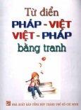 Từ Điển Pháp - Việt Việt - Pháp Bằng Tranh