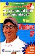 Các Bài Thực Hành Trong 5 Phút - Xử Lý Sự Cố , Cải Thiện & Sử Dụng Nhạc Số Với Windows XP  (Tủ Sách Tin Học Thanh Niên )
