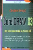 Chinh Phục CorelDRAW X3 Một Cách Nhanh Chóng Và Có Hiệu Quả