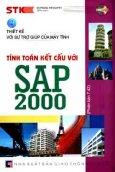Thiết Kế Với Sự Trợ Giúp Của Máy Tính - Tính Toán Kết Cấu Với SAP 2000 (Phiên Bản 7.42 - Dùng Kèm Dĩa CD)