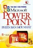 Tin Học Văn Phòng - Microsoft PowerPoint Phiên Bản Mới Nhất