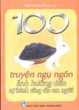 100 Truyện Ngụ Ngôn Ảnh Hưởng Đến Sự Thành Công Của Con Người (Bộ 2 tập)
