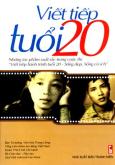 Viết Tiếp Tuổi 20 - Những Tác Phẩm Xuất Sắc Trong Cuộc Thi /Viết Tiếp Hành Trình Tuổi 20, Sống Đẹp, Sống Có Ích