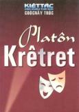 Platôn Krêtret - 100 Kiệt Tác Sân Khấu Thế Giới