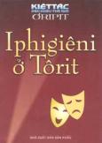 Iphigiêni Ở Ôlix - 100 Kiệt Tác Sân Khấu Thế Giới