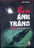 Kỳ Án Ánh Trăng (Tiểu Thuyết Kinh Dị)