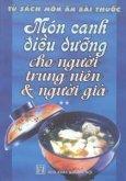 Món Canh Điều Dưỡng Cho Người Trung Niên Và Người Già (Tập 2)