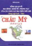 Tổng Quan Về Địa Hình Kinh Tế -  Phong Tục Của Các Châu Lục Địa Trên Thế Giới Châu Mỹ