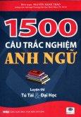 1500 Câu Trắc Nghiệm Anh Ngữ - Luyện Thi Tú Tài & Đại Học
