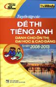 Tuyển Tập Các Đề Thi Tiếng Anh Dành Cho Ôn Thi Đại Học & Cao Đẳng Từ Năm 2008-2013