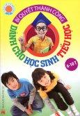 Bí Quyết Thành Công - Dành Cho Học Sinh Tiểu Học (6-10T)