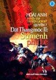 Tuyển Tập Truyện Lịch Sử Hoài Anh - Quyển 7: Đất Thang Mộc II: Sứ Mệnh Phù Lê (Tiểu Thuyết Lịch Sử)