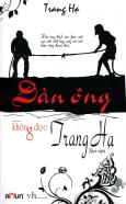 Đàn Ông Không Đọc Trang Hạ - Tái bản 09/2013