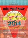 Biểu Thuế Suất  - Hàng Hóa Xuất - Nhập Khẩu 2014