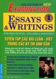 Tuyển Tập Các Bài Luận - Viết Trong Các Kỳ Thi Anh Văn - Tập 1 (Examination Essays And Writings)