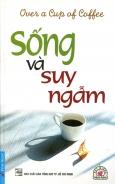 Sống Và Suy Ngẫm - Tái bản 06/11/2011