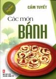 Nấu Ăn Ngon - Các Món Bánh - Tái bản 12/2011