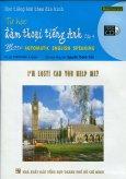 Học Tiếng Anh Theo Đĩa Hình - Tự Học Đàm Thoại Tiếng Anh (Tập 4 - Dùng Kèm 1 VCD) - Tái bản 2007