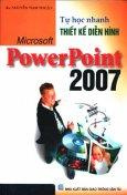 Tự Học Nhanh Thiết Kế Diễn Hình Microsoft PowerPoint 2007