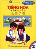 Tiếng Hoa Dành Cho Trẻ Em - Tập 2 - Tái bản 2010