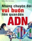 Những Chuyện Đời Vui Buồn Liên Quan Đến ADN