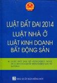 Luật Đất Đai 2014 - Luật Nhà Ở, Luật Kinh Doanh Bất Động Sản