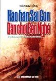 Hảo Hán Sài Gòn - Dân Chơi Bến Nghé