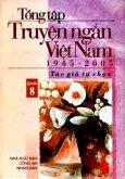Tổng Tập Truyện Ngắn Việt Nam 1945 - 2005 (Tập 8)