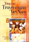 Tổng Tập Truyện Ngắn Việt Nam 1945 - 2005 (Tập 6)