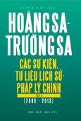 Hoàng Sa, Trường Sa: Các Sự Kiện, Tư Liệu Lịch Sử, Pháp Lý Chính - Tập 2 (2000 - 2013)