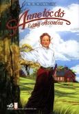 Anne Tóc Đỏ Làng Avonlea - Tái bản 2013