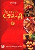 Món Ngon Châu Á (Tập 1: Các Món Trung Quốc - Hàn Quốc - Nhật Bản)