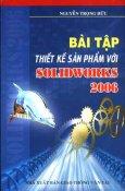Bài Tập Thiết Kế Sản Phẩm Với Solidworks 2006